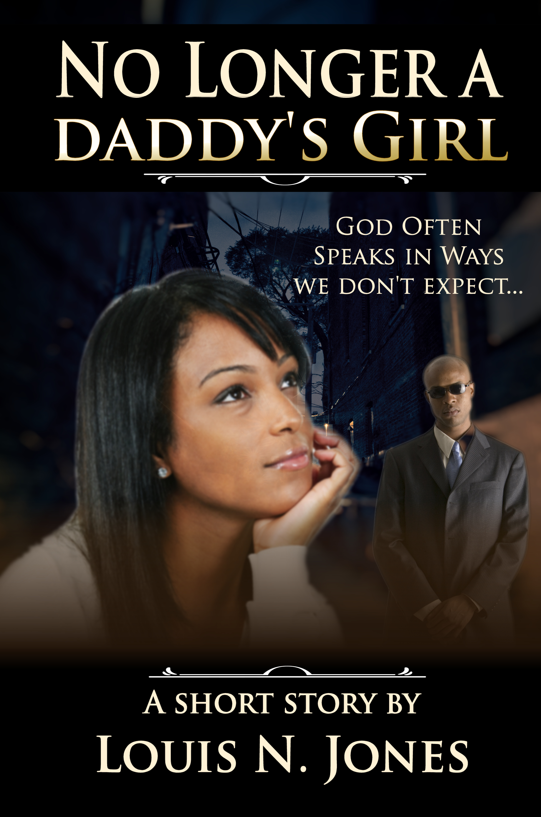 No Longer A Daddy's Girl: A Christian Short Story