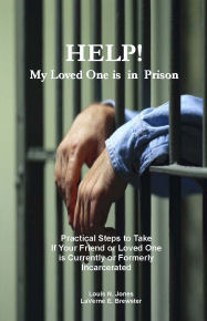 Help! My Loved One is in Prison: A faith-based guide for families and friends of the incarcerated