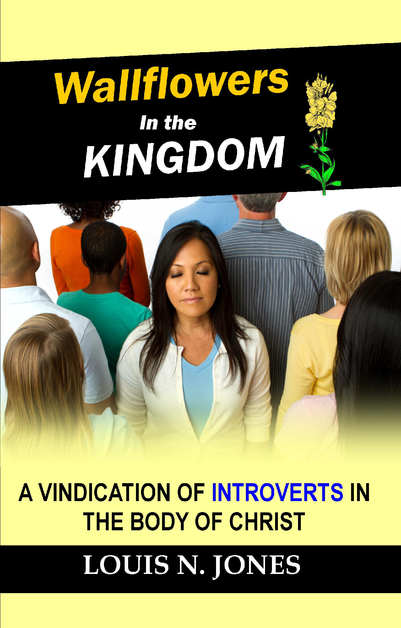Wallflowers in the Kingdom, a Guide for Christian introverts and quiet types